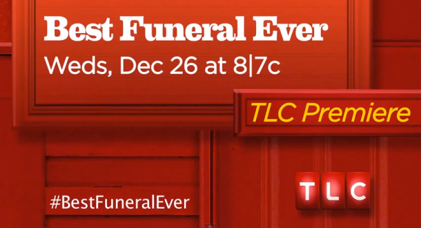 TLC Best Funeral Ever