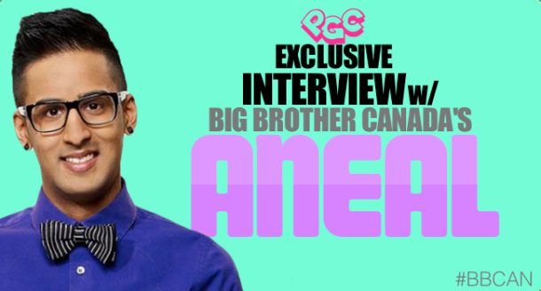 Aneal 'BIG BROTHER CANADA'